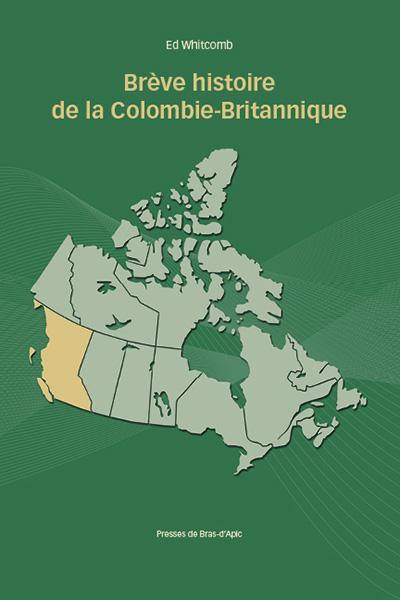 Brève histoire de la Colombie-Britannique