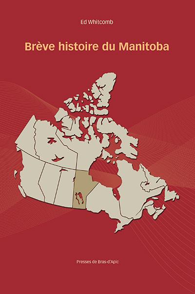 Brève histoire du Manitoba